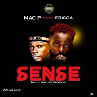 Mac P Ft. Erigga - SENSE (Prod. Mr Moore)
