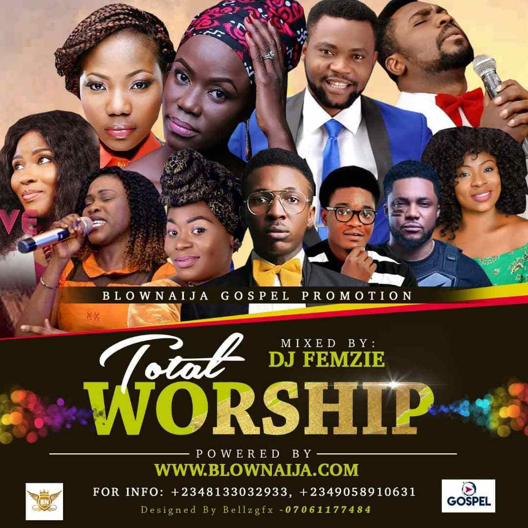 Mixtape: Total Worship Mix [Hosted By DJ Femzie]