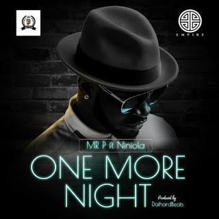 Music: Mr. P - One More Night Ft. Niniola [Produced By Daihardbeats]