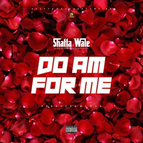 Music: Shatta Wale – Do Am For Me (Baba God) [Prod by MOG Beatz]
