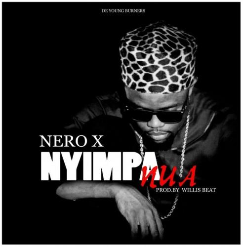 Nero X - Nyimpa Nua (Prod by WillisBeatz)