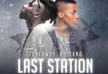 StoneBwoy x Tekno - Last Station (Prod By Tekno)