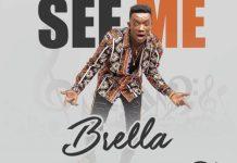 Brella - See Me (Prod Danny Beatz x Abochi) (GhanaNdwom.com)