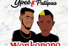 YPee - Wonkonono (Remix) (Feat Patapaa)
