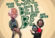 Teflon Flexx – Eskebelebe (Feat Dope Nation)
