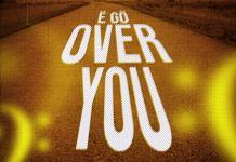 Mawuli Younggod - Ego Over You (Prod By Ugly Onit)