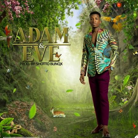 Kofi Kinaata - Adam And Eve (Prod. By ShottohBlinqx) (GhanaNdwom.net)
