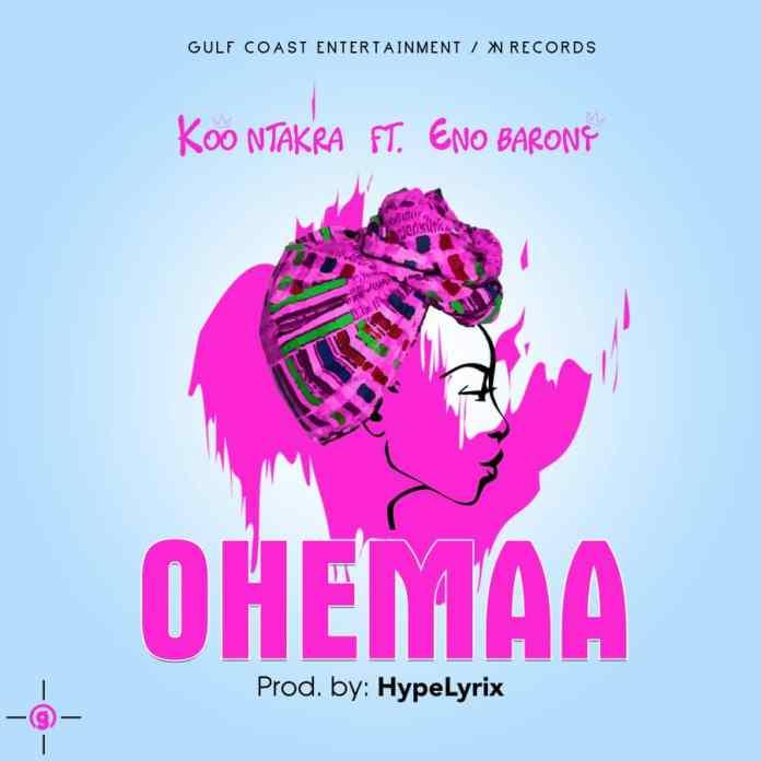 Koo Ntakra - Ohemaa (Feat. Eno Barony) (Prod. By HypeLyrix)