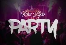Ras Lipo - Party (Prod By TubhaniMuzik)