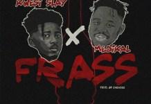 Kwesi Slay - Frass (Feat. Medikal) (Prod. By Chensee Beats)