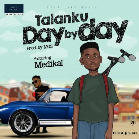 Talanku - Day By Day (feat Medikal) (Prod by MOG)