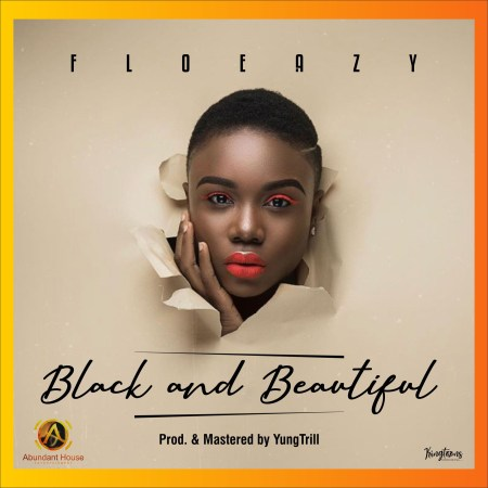 FloEazy - Black And Beautiful (Prod. By YungTrill)
