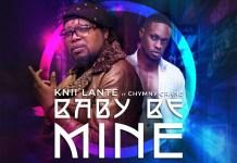 Knii Lante - Baby Be Mine (Feat. Chymny Crane)