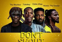 Blackboi - Dont Shout (Remix) (feat Tulenkey, Eddie Khae, Wanlov)