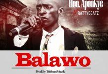 Hon. Aponkye x RattyBeatz - Balawo (Prod. By TubhaniMuzik)