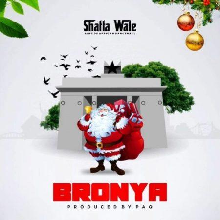 Shatta Wale - Bronya (Prod. by PaQ)