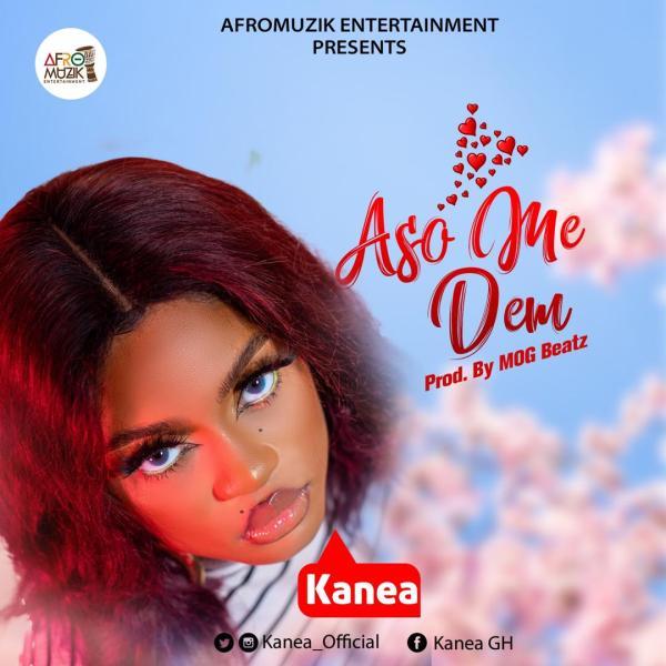 Kanea - Aso Me Dem (Prod. by MOG)