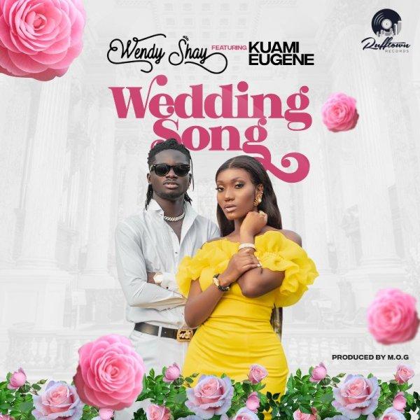 Wendy Shay - Wedding Song (Feat. Kuami Eugene) (Prod. by MOG Beatz)