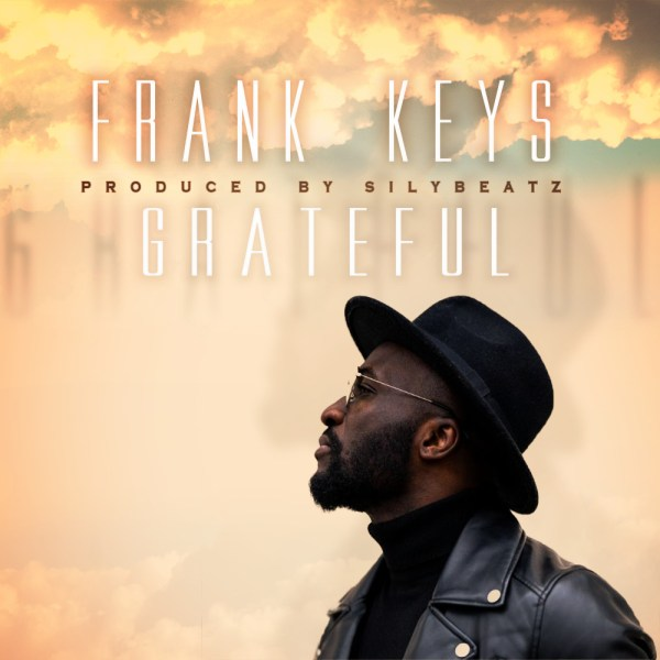 Frank Keys - Grateful (Prod. by Sily Beatz)