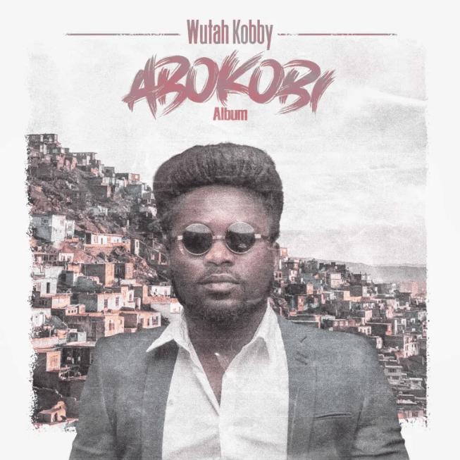 Wutah Kobby - Abokobi (Full Album)