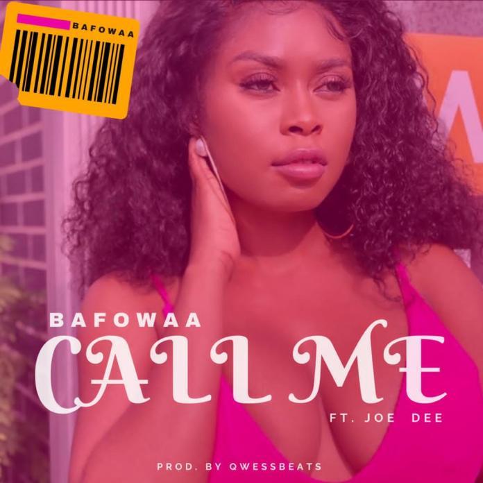 Bafowaa - Call Me (Ft. Joe Deevans) (Prod. Qwessbeats)