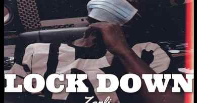 New Music: Lock Down by Zanli (Prod. By Beatz Dakay Production)
