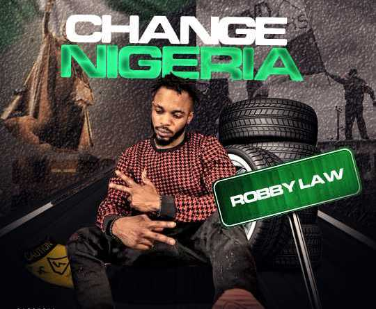 "Music: Robby Law drops new single ""Change Nigeria"""
