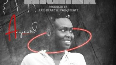 AngieWood – Higher (Prod.by Twinz & Lexis Beatz)