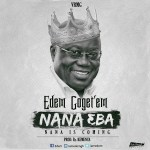 LISTEN: 'Nana 3ba' – Edem
