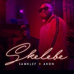 """SKELEBE"": Samklef's new single features Akon"