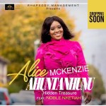 Gospel diva Alice McKenzie to release new song titled 'AHUNTANHUNU' featuring Morris D'Voice and Nob...