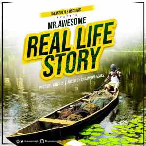 Mr Awesome - Real Life Story mp3 download