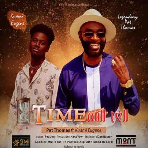 Pat Thomas – Time Will Tell Ft. Kuami Eugene