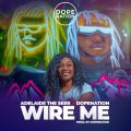 DopeNation x Adelaide The Seer - Wire Me