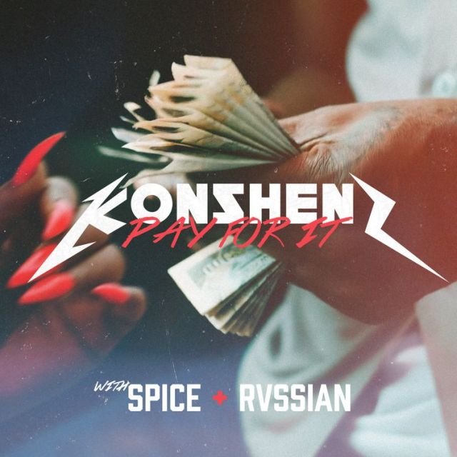 Konshens – Pay For It Ft. Spice & Rvssian