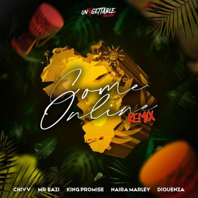 Chivv – Come Online Remix ft. Naira Marley, Mr Eazi, King Promise & Diqueza MP3 Download