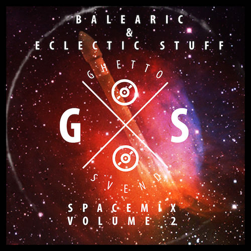 Spacemix Volume 2 - Balearic & Eclectic - GSvend Mix