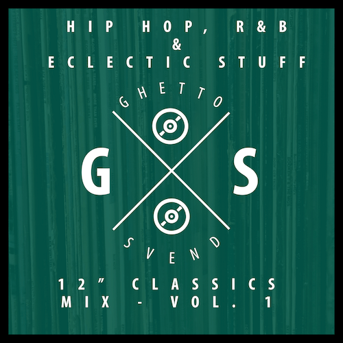 Mix of Hip Hop, R&B & Eclectic Stuff – Volume 1 - by Ghettosvend