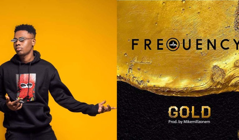 Listen: FreQuency – Gold (Prod. by MikeMillzonem)