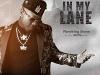 Flowking Stone – In My Lane
