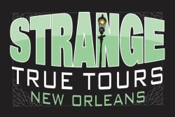 Strange True Tours – New Orleans