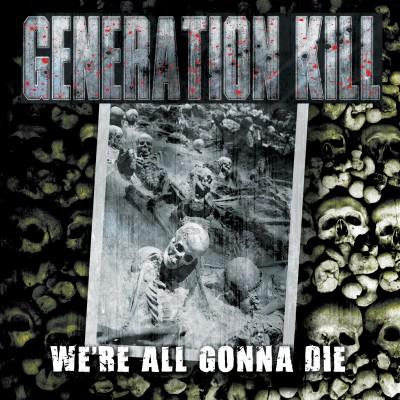 Generation Kill - We're All Gonna Die - Artwork