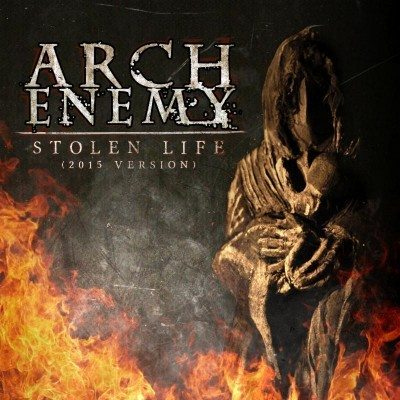 arch enemy stolen life 2015 version