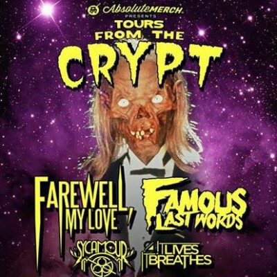 tours from the crypt farewell my love famous last words sycamour it lives it breathes
