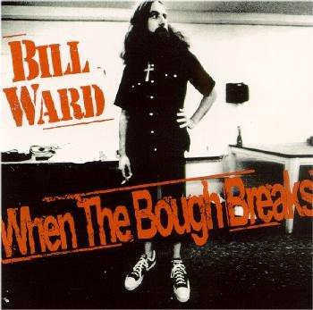 bill ward when the bough breaks