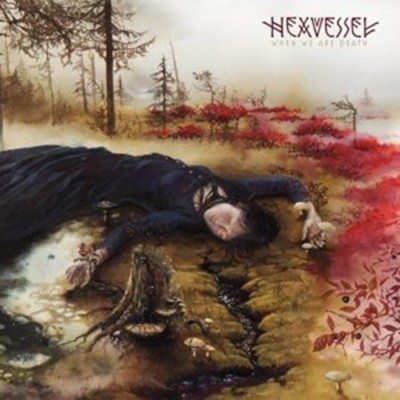 Hexvessel - When We Are Death album cover 2016 ghostcultmag