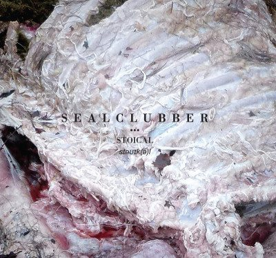 Sealclubber - Stoical album cover 2016 ghostcultmag