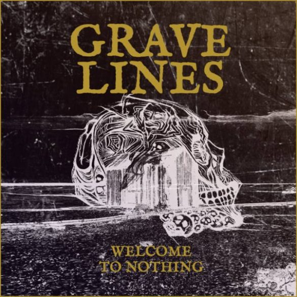 grave-lines-welcome-to-nothing-cover-ghostcultmag
