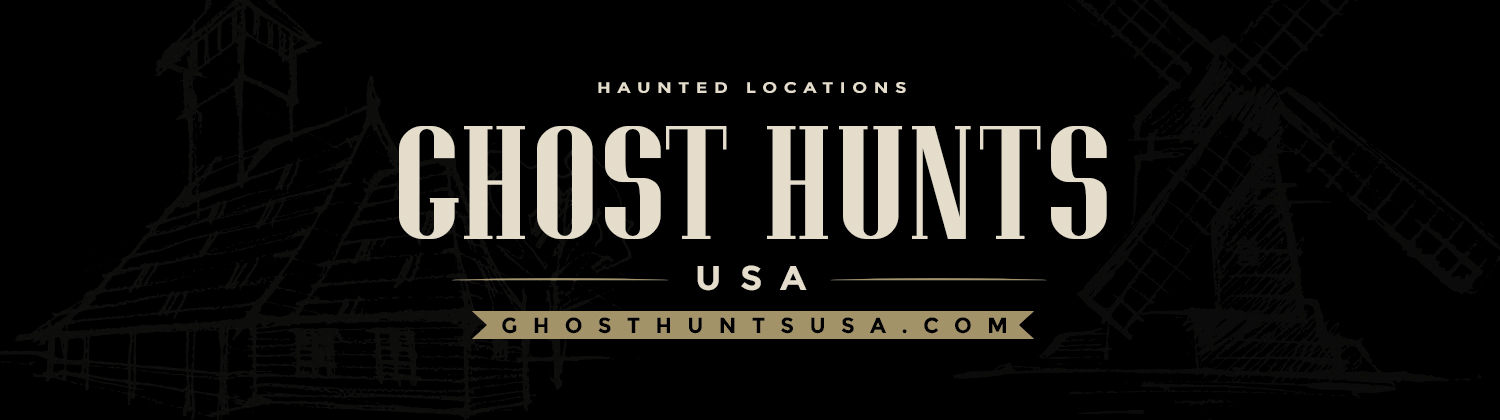 Ghost Hunts | Haunted Locations | Paranormal