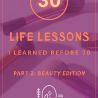 Skincare and Haircare: 30 Lessons I Learned Before 30: Part 2
